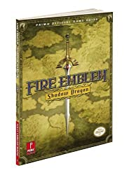 Fire Emblem: Shadow Dragon: Prima Official Game Guide (Prima Official Game Guides) by Stephen Stratton (2009-02-16)