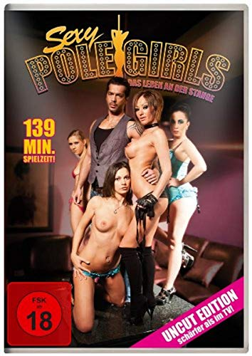 Sexy Pole Girls - Das Leben an der Stange (Uncut Edition) (Sexy Girls)