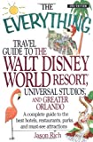 The Everything Travel Guide to the Walt Disney World Resort, Universal Studios, and Greater Orlando: A Complete Guide to Best Hotels, Restaurants, Par (Everything (History & Travel)) by Jason Rich (2002-09-02)