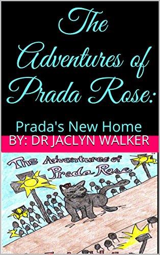 The Adventures of Prada Rose:: Prada's New Home (English Edition)