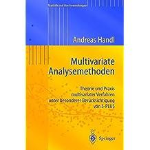 Multivariate Analysemethoden. Theorie und Praxis multivariater Verfahren unter besonderer Berücksichtigung von S-PLUS