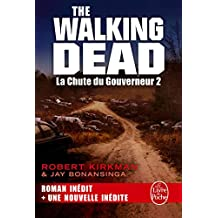 La Chute du Gouverneur 2 (The Walking Dead, Tome 3)