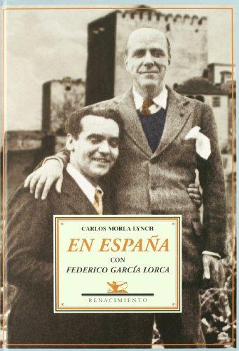 En España con Federico García Lorca : páginas de un diario íntimo, 1928-1936 por Carlos Morla Lynch