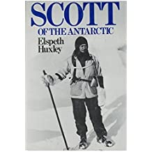 Scott of the Antarctic by Elspeth Huxley (1978-08-01)