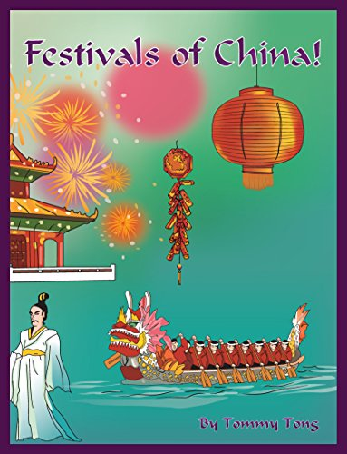 Festivals of China! (China for kids): China for children early reader series (English Edition)