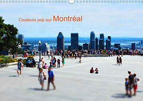 Couleurs pop sur Montréal (Calendrier mural 2020 DIN A3 horizontal): L'été à Montréal, photos graphiques et colorées. (Calendrier mensuel, 14 Pages ) (Calvendo Places)