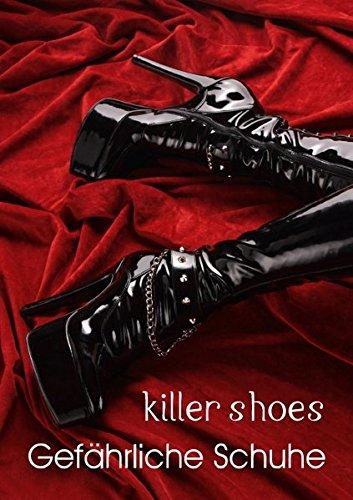 killer shoes - Gefährliche Schuhe (Posterbuch DIN A2 hoch): Schuhe sind mehr als ein Fortbewegungsmittel. Manchmal sind Schuhe Waffen! (Posterbuch, 14 Seiten) (CALVENDO Lifestyle)