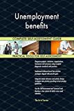 Unemployment benefits All-Inclusive Self-Assessment - More than 670 Success Criteria, Instant Visual Insights, Comprehensive Spreadsheet Dashboard, Auto-Prioritized for Quick Results