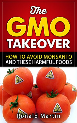 the-gmo-takeover-how-to-avoid-monsanto-and-these-harmful-foods-gmo-genetically-modified-foods-avoidi