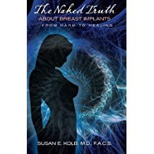 The Naked Truth About Breast Implants: From Harm to Healing (English Edition)