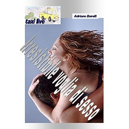 Voglia Di Sesso: Storie Vissute In Taxi (Taxi Live Vol. 9)