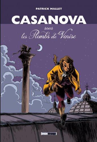 Casanova, sous les Plombs de Venise - Intégrale par Patrick Mallet