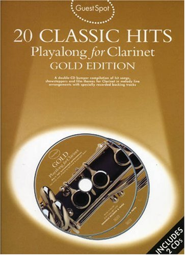 Guest Spot: 20 Classic Hits Playalong For Clarinet Gold Edition (Book, CD): Songbook, Play-Along, CD für Klarinette