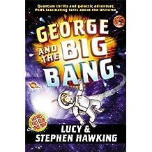George and the Big Bang (George's Secret Key) by Stephen Hawking (2013-09-03)