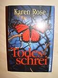 Karen Rose: Todesschrei - Karen Rose