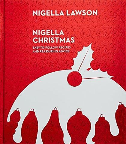 Nigella Christmas: Food, Family, Friends, Festivities (Nigella