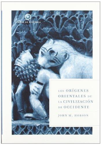 Descargar Libro Los orígenes orientales de la civilización de Occidente (Libros de Historia) de John Hobson