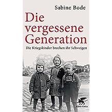 Die vergessene Generation: Die Kriegskinder brechen ihr Schweigen