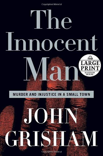 the-innocent-man-murder-and-injustice-in-a-small-town-random-house-large-print