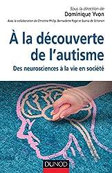 À la découverte de l'autisme : Des neurosciences à la vie en société (Handicap)