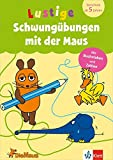 Die Maus - Lustige Schwungübungen mit der Maus: Mit Buchstaben und Zahlen. Vorschule ab 5 Jahren (Üben mit der MAUS)