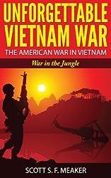Unforgettable Vietnam War: The American War in Vietnam - War in the Jungle (English Edition)