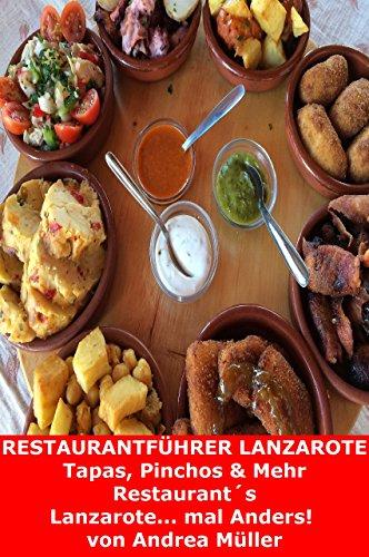 Restaurantführer Lanzarote Tapas, Pinchos & Mehr: Restaurant´s Lanzarote... mal Anders!