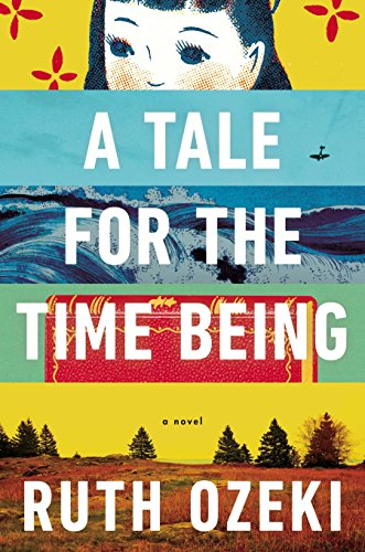 A Tale for the Time Being (ALA Notable Books for Adults) por Ruth Ozeki