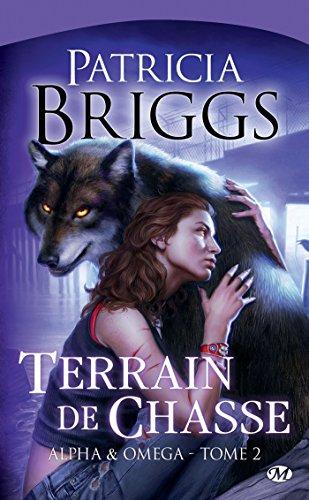 Terrain de chasse: Alpha & Omega, T2 (BIT-LIT) par Patricia Briggs
