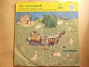 Der Jodelexpreß / Klarinetten-Jodler / Ja, so ist mei Schatzerl / Wenn im Wald der Kuckuck schreit