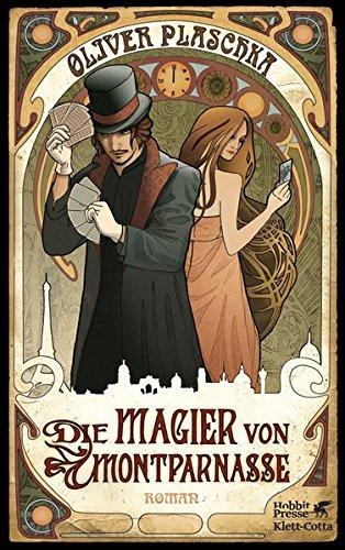 Die Magier von Montparnasse: Roman