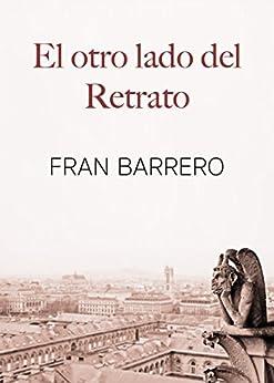 El otro lado del Retrato: Aventuras y romance en París de [Barrero, Fran]