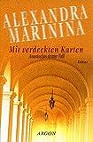 Mit verdeckten Karten: Roman - Alexandra Marinina