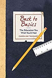 [Back to Basics: The Education You Wish You'd Had] (By: Caroline Taggart) [published: May, 2012]