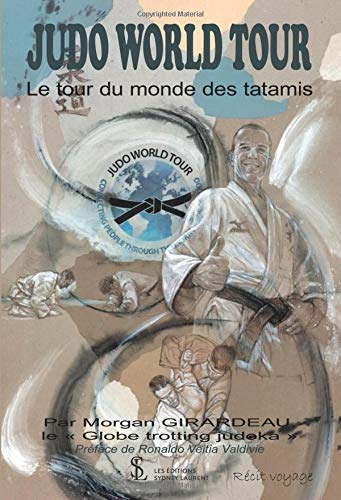 JUDO WORLD TOUR: Le tour du monde des tatamis