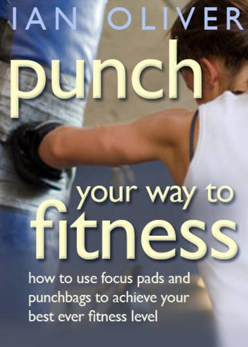 Price comparison product image Punch Your Way To Fitness: How to use focus pads and punchbags to achieve your best ever fitness level: v. 2 (Snowbooks Fitness)