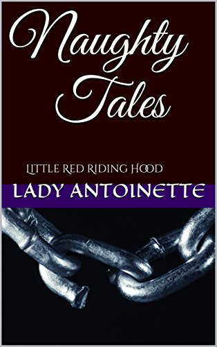 Naughty Tales: Little Red Riding Hood (English Edition)