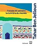 J'essaie de peindre la lumière du monde - Gallimard - 05/10/2017