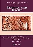 Bergbau und Recht. Tagungsband 2006: Schwazer Silber. 5. Internationaler Montanhistorischer Kongress Schwaz 2006