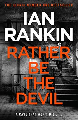 Rather Be the Devil: The superb Rebus No.1 bestseller (Inspector Rebus 21) (English Edition) Bar-liner