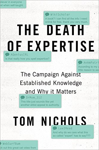 Preisvergleich Produktbild The Death of Expertise: The Campaign Against Established Knowledge and Why it Matters