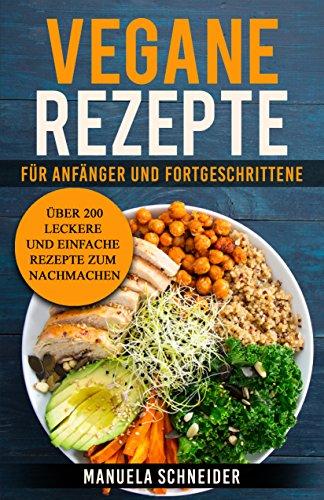 Vegane Rezepte: Ernährung für Anfänger und Fortgeschrittene Dein ...
