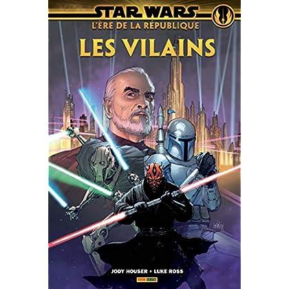 Star Wars L'ère de la république: les Vilains