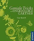 Geniale Tricks für ungeduldige Gärtner