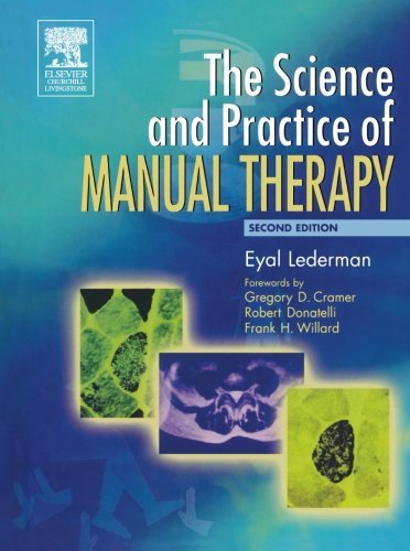 The Science & Practice of Manual Therapy, 2e: Physiology Neurology and Psychology by Eyal Lederman DO PhD (2005-01-18)