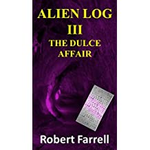 Alien Log III: The Dulce Affair (English Edition)
