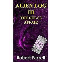 Alien Log III: The Dulce Affair (English Edition)