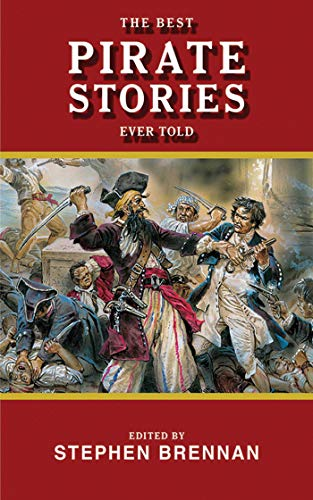 The Best Pirate Stories Ever Told (Best Stories Ever Told) (English Edition)