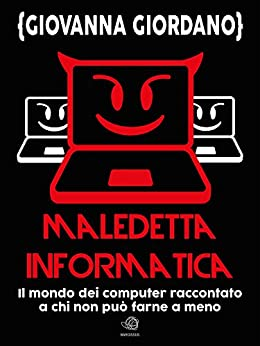 Maledetta informatica di [Giordano, Giovanna]