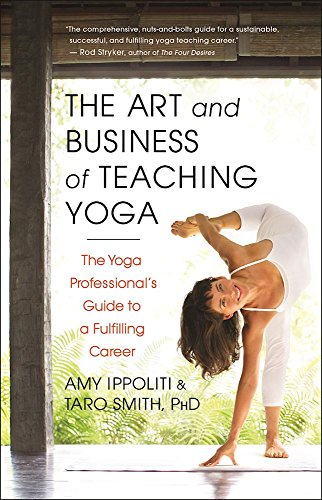 The Yoga Teacher's Guide to Earning a Living: How to Claim the Confidence, Mastery, and Finesse of Being a Successful Yoga Professional